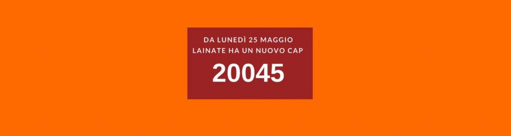 Lainate ha un nuovo CAP 20045